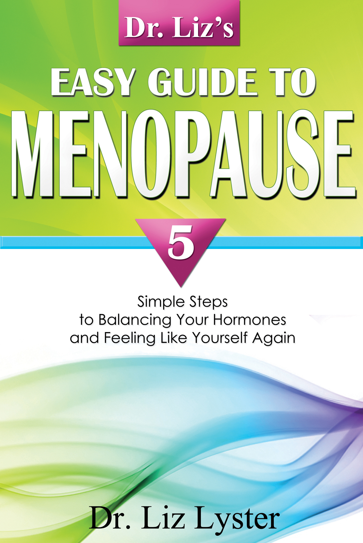 Dr. Liz's Easy Guide to Menopause