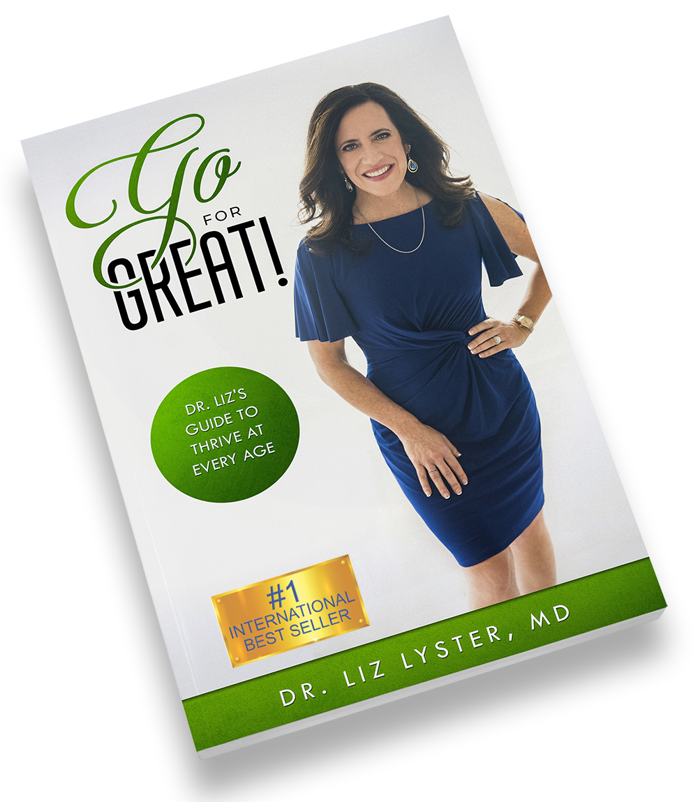 Go For Great | Dr. Liz's Guide to Thrive at Every Age